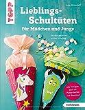 Lieblingsschultüten für Mädchen und Jungs (kreativ.kompakt): Für den perfekten ersten Schultag. Mit Vorlagen in Originalgröße und Plotterdateien...
