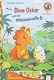Mein Abc-Lesestart: Dino Oskar und das geheimnisvolle Ei